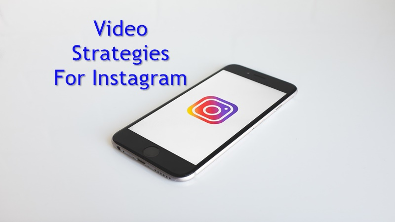 Video Strategies for Instagram