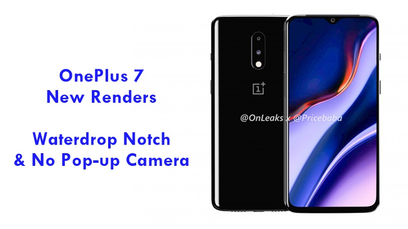 OnePlus 7 Leaks Reveals a Variant with Waterdrop Notch and No Pop-up Camera